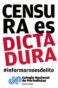 Uno de los eslogan usados por el CNP Caracas contra la censura. Foto: Eduardo Orozco.